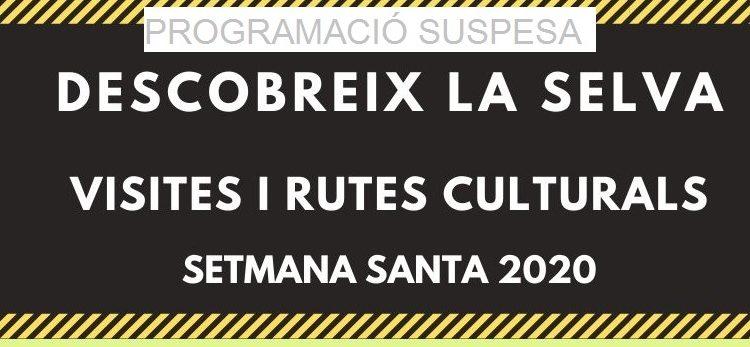"""Cicle """"confinat"""" Descobreix la Selva: Visites i rutes culturals de Setmana Santa 2020"""